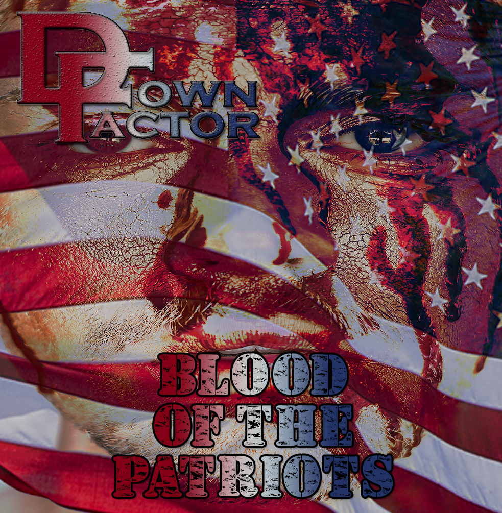 Down Factor - Blood Of The Patriots